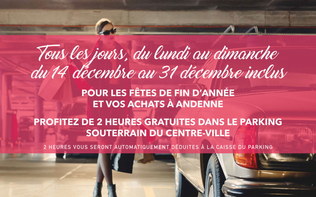 Profitez de 2h de parking gratuit tous les jours de la semaine du 14 au 31 décembre