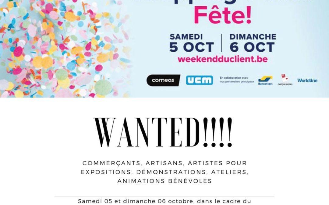 Wanted! Commerçants, artistes et artisans pour le Weekend du Client, les 05 et 06/10