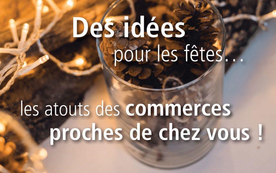 Des idées pour les fêtes : les atouts des commerces proches de chez vous!